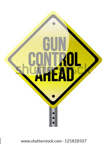 Caution Sign About Gun Control illustration design over white