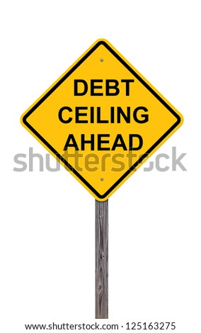 Caution Sign About The National Debt Ceiling