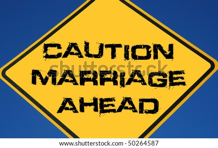 """Caution sign """"Marriage Ahead"""""""