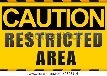 Caution sign, restricted area - stock photo