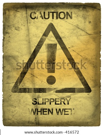 Sign, Slippery When Wet,