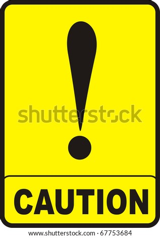 Caution sign with black color and yellow background - stock photo