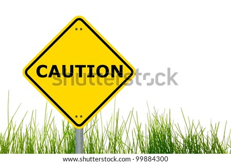 caution traffic or road sign warning for danger