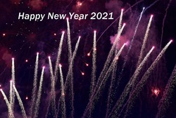 Celebration of a new year. Happy New Year 2021 with fireworks.