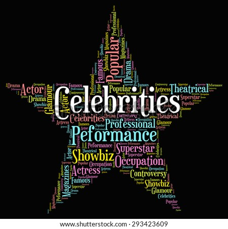 http://image.shutterstock.com/display_pic_with_logo/109411/293423609/stock-photo-celebrities-star-meaning-notorious-word-and-notable-293423609.jpg