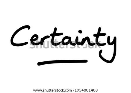 Certainty, handwritten on a white background. Сток-фото ©