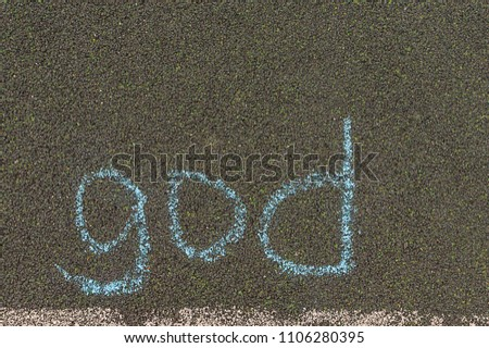 chalk inscription, to God, the inscription on the pavement in large letters #1106280395