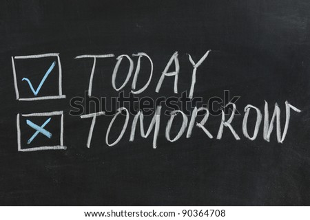 Chalkboard drawing - Choose from today or tommow