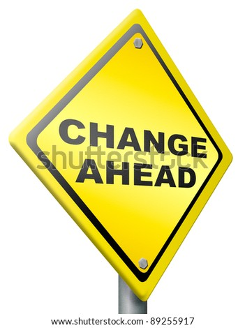 change ahead changes and improvement making thing better for the future positive evolution improve and progress to the best road sign with text - stock photo