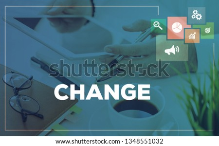 CHANGE AND WORKPLACE CONCEPT