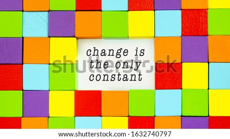 Change is the only constant typed on white paper in a conceptual image of inspiration and motivation. Foto stock ©