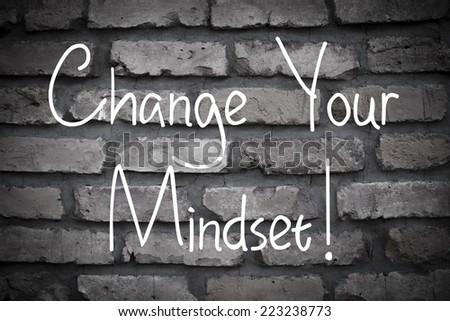 Change Your Mindset / Motivational Quote Concept