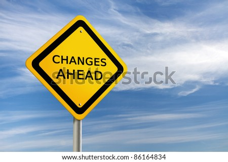 CHANGES AHEAD road sign against  blue sky
