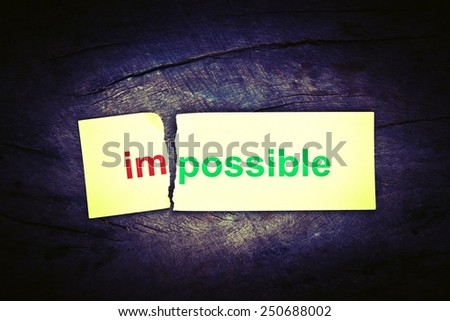 Changing word impossible to possible. Conceptual of successfully overcoming problems.  #250688002