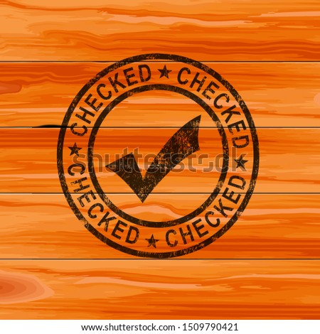 Checked stamp means verified, examined or inspected. Approval and assured ok by inspectors - 3d illustration
