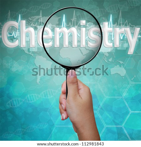 Chemistry , word in Magnifying glass on medical background