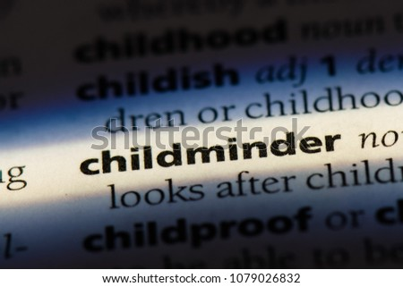childminder word in a dictionary. childminder concept #1079026832