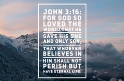 Christian Bible Verse  in the book of the book of John mountain sky blue eyes white clouds.