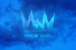 Christian worship and praise. Cloudy sky with crown and text: KING OF GLORY