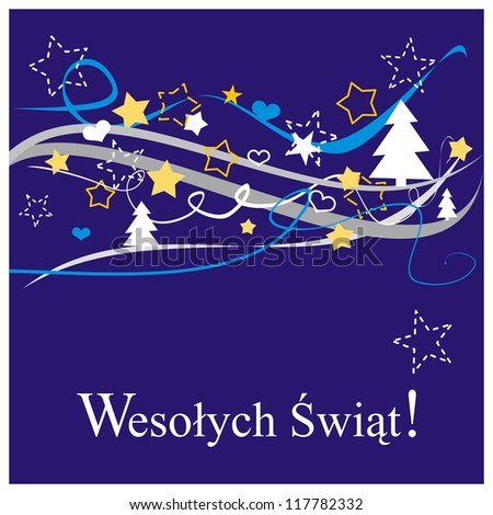 Christmas card or invitation for party with Merry Christmas wishes in polish: Wesolych swiat. Kartka swiateczna. Classic illustration with red background, white and yellow stars, trees and hearts.