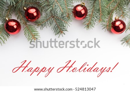 "Christmas decoration background with message ""Happy Holidays!"" #524813047"