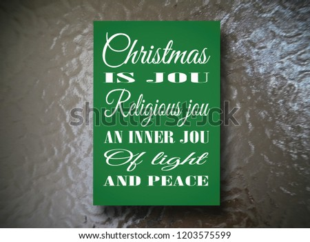 Christmas is joy, religious joy, an inner joy of light and peace. background glass. Motivation, poster, quote, blurred image. #1203575599
