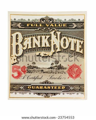 cigar box label, five cent bank note