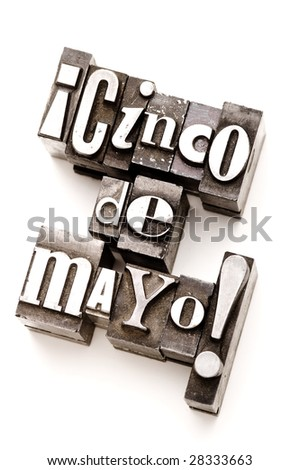 Cinco de Mayo done with random vintage letterpress type. Narrow focus macro shot.