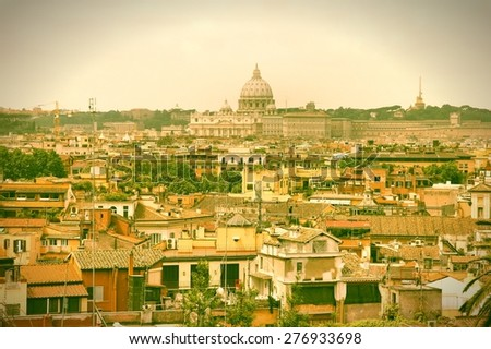 Cityscape of Rome, Italy with Basilica San Pietro in Vatican. Cross processed color tone - retro filtered style.