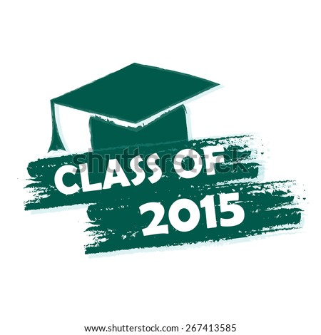 class of 2015 text with graduate cap with tassel - mortarboard, graduate education concept, drawn