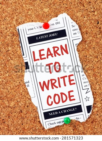 Classified advertising newspaper clipping with the phrase Learn To Write Code in red text and pinned to a cork notice board