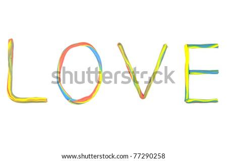 "Clay letters. Words ""LOVE"" isolated on the white background"