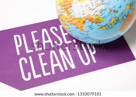 clean up the world - ecological concept #1310079181