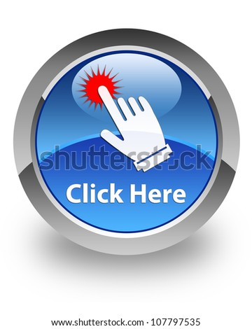 Click Here Icon On Glossy Blue Round Button Stock Photo ...