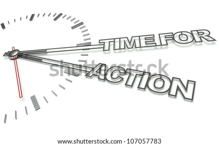 Clock with the words Time for action, concept of business