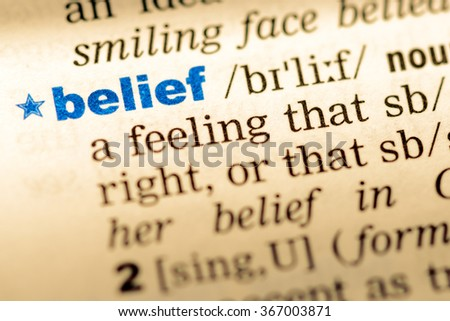 Close-up of word in English dictionary. Belief, definition and transcription - Shutterstock ID 367003871