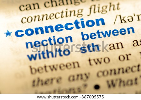 Close-up of word in English dictionary  Connection, definition and
