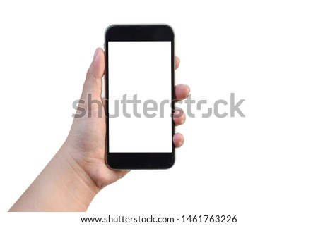 Close up to Asian Women left hand holding black smartphone empty blank white screen isolated on white background view. Business office. Technology with Clipping Path. #1461763226