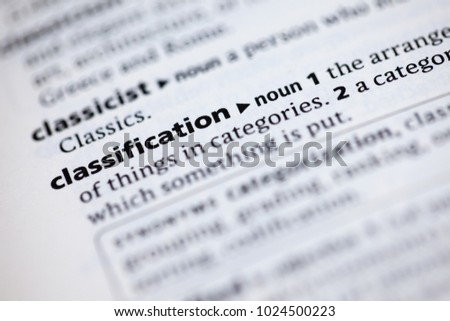 Close up to the dictionary definition of Classification