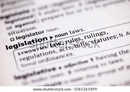 Close up to the dictionary definition of Legislation
