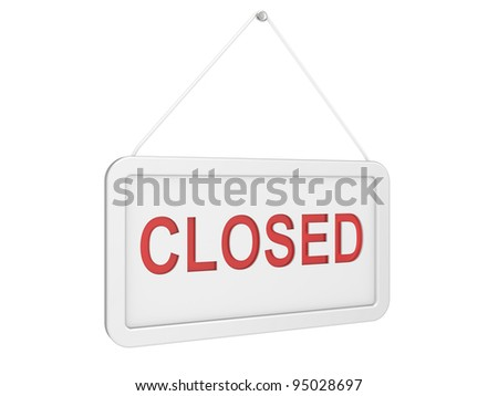 Closed Door Signs Board, Isolated On White Background, 3d Illustration