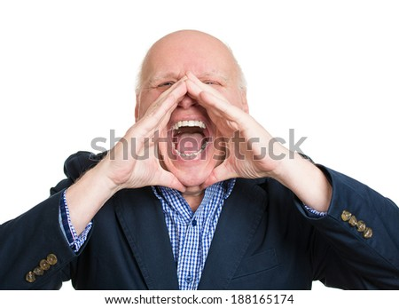 Closeup portrait, mad, upset, senior mature man, funny looking business man, hands to open mouth yelling, isolated white background. Negative human emotion facial expression, reaction
