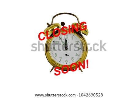 Closing soon concept with an alarm clock on a white background