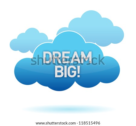 cloud and dream big text illustration design over white background