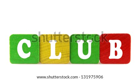 club - isolated text in wooden building blocks