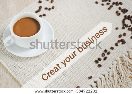 Coffee break concept : Create your business