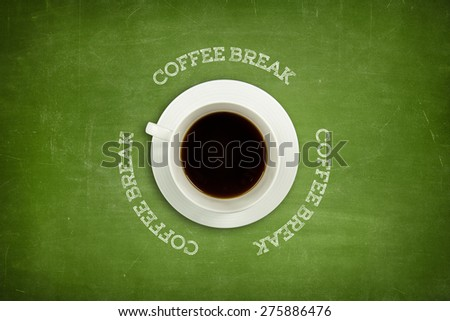 Coffee break text on green blackboard with coffee cup