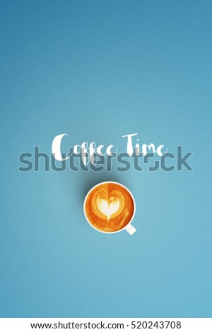 coffee time word and cup of coffee latte art on color background  #520243708