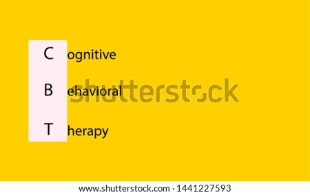 Cognitive Behavioral Therapy or CBT concept