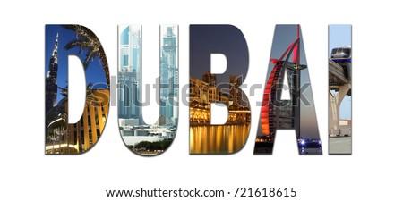 Collage with letters Dubai (United Arab Emirates) - Burj Dubai skyscraper, Burj Al Arab skyscraper, monorail train
